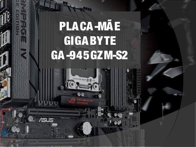 PLACA-MÃE  GIGABYTE  GA-945GZM-S2