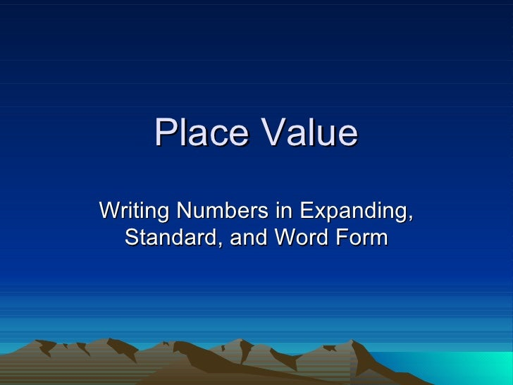 Place Value Writing Numbers in Expanding, Standard, and Word Form