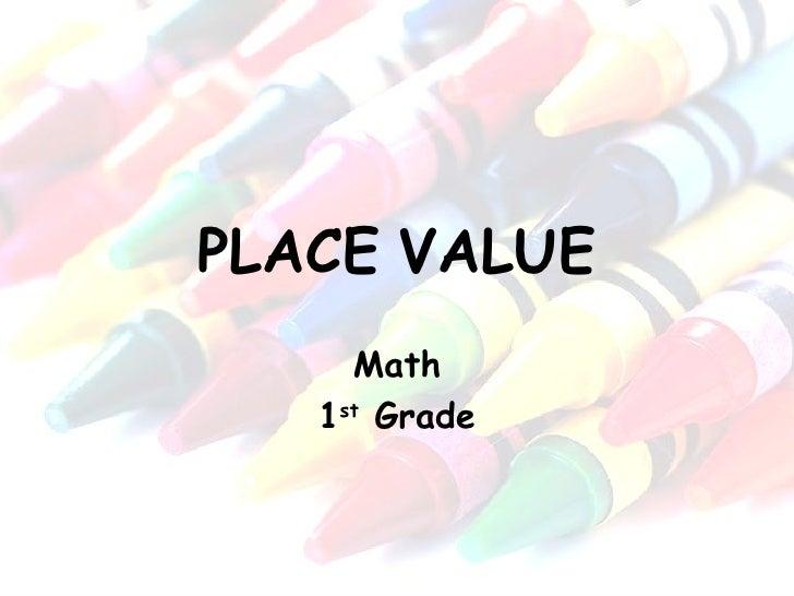 PLACE   VALUE Math 1 st  Grade