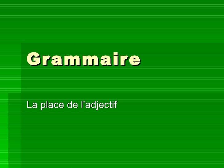 Grammaire La place de l'adjectif