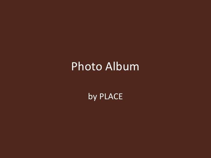Photo Album<br />by PLACE<br />