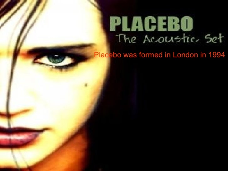 Placebo was formed in London in 1994
