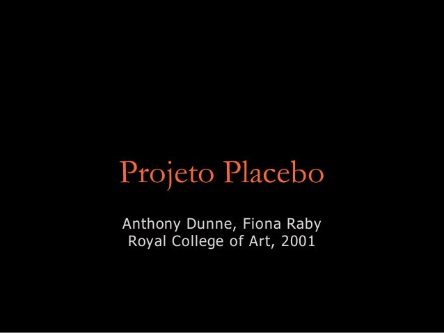 Projeto Placebo Anthony Dunne, Fiona Raby Royal College of Art, 2001