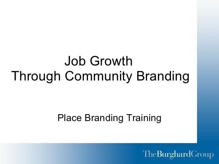 Job Growth  Through Community Branding Place Branding Training