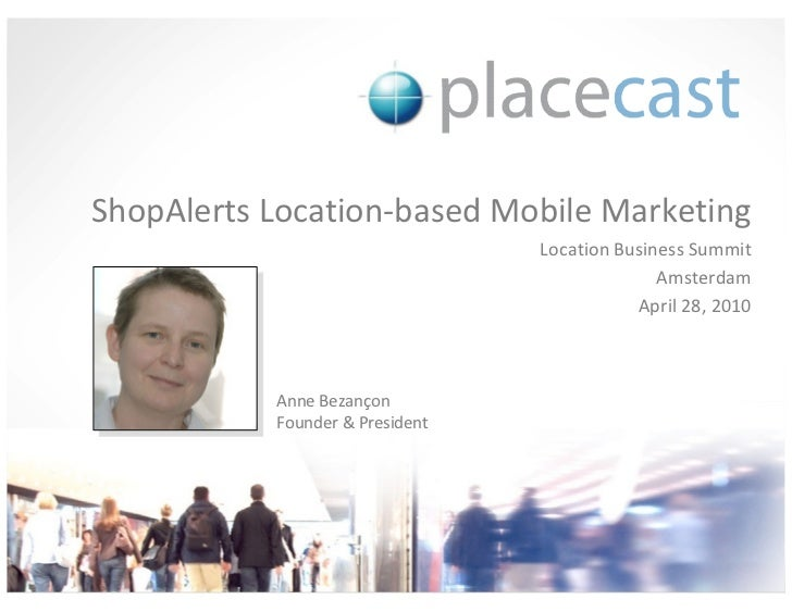 ShopAlerts Location-based Mobile Marketing                                  Location Business Summit                      ...