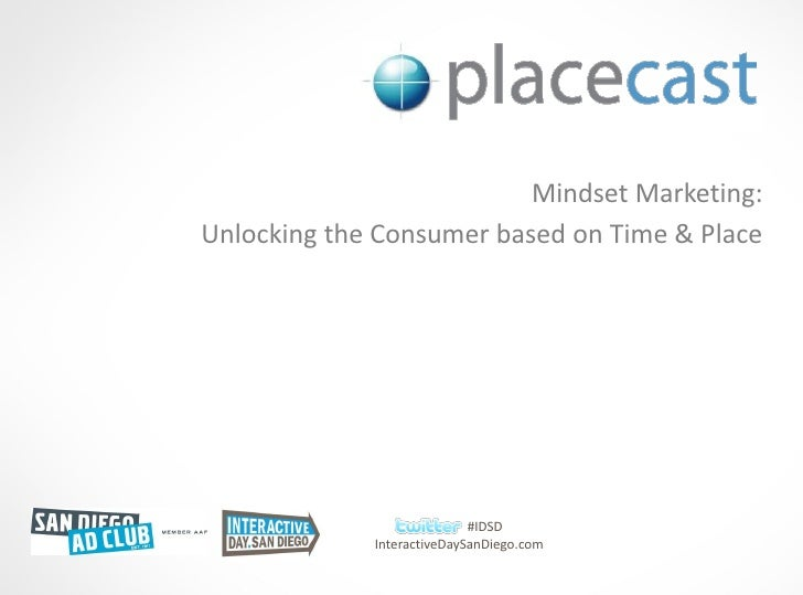 Mindset Marketing: Unlocking the Consumer based on Time & Place                                 #IDSD              Interac...