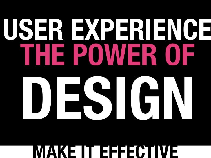 USER EXPERIENCE THE POWER OF DESIGN