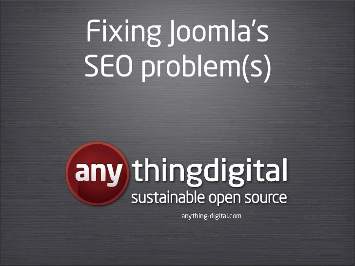 Fixing Joomla'sSEO problem(s)   thingdigital   sustainable open source          anything-digital.com
