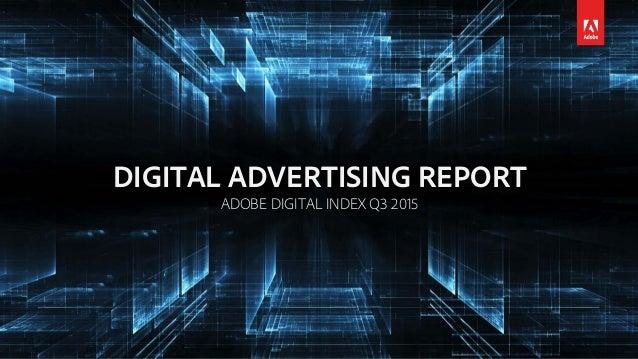 DIGITAL ADVERTISING REPORT ADOBE DIGITAL INDEX Q3 2015