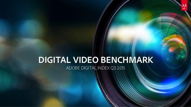 DIGITAL VIDEO BENCHMARK ADOBE DIGITAL INDEX Q3 2015