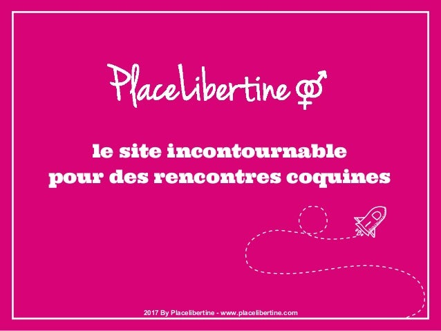 placelibertine com site de rencontre reel
