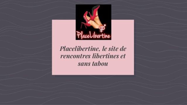 site de rencontres libertins placelibetine