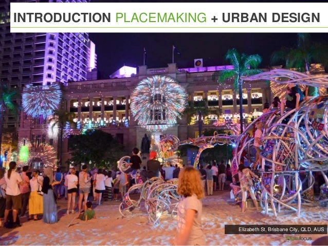 INTRODUCTION PLACEMAKING + URBAN DESIGN Elizabeth St, Brisbane City, QLD, AUS