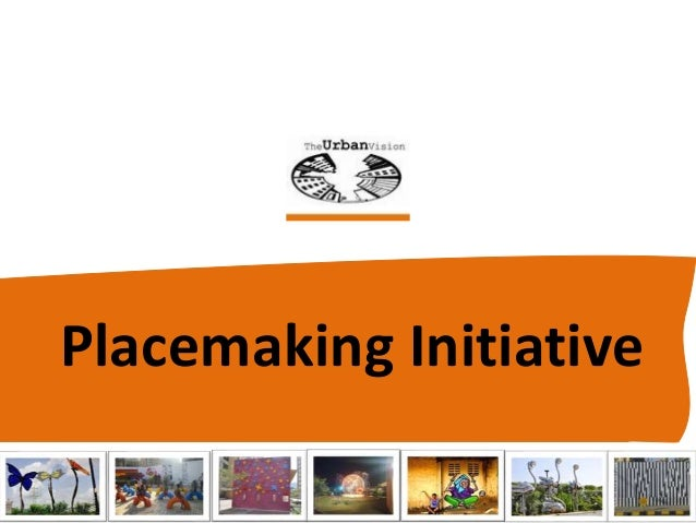 Placemaking Initiative