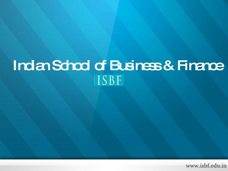 www.isbf.edu.in Indian School of Business & Finance