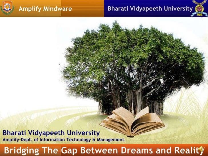 Bridging The Gap Between Dreams and Reality Bharati Vidyapeeth University  Amplify Mindware Bharati Vidyapeeth University ...