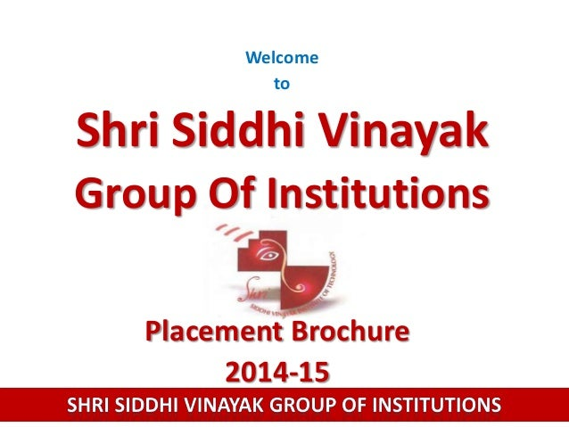 Welcome to  Shri Siddhi Vinayak Group Of Institutions Placement Brochure 2014-15