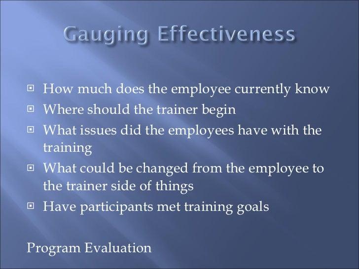 <ul><li>How much does the employee currently know </li></ul><ul><li>Where should the trainer begin </li></ul><ul><li>What ...