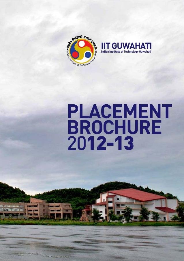 IIT GUWAHATI  Indian Institute of Technology GuwahatiPLACEMENTBROCHURE2012-13