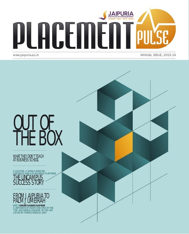 www.jaipuria.ac.in ANNUAL ISSUE, 2013-14 WHAT THEY DON'T TEACH AT BUSINESSSCHOOL A CULTURE, A SINGLE WINDOW INTERFACE AND ...