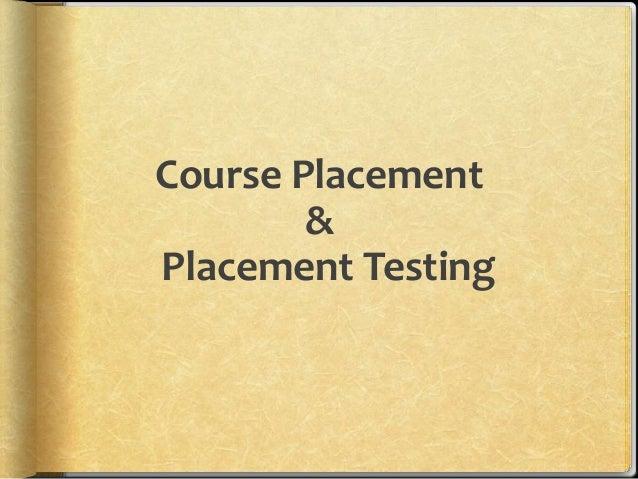 Course Placement&Placement Testing
