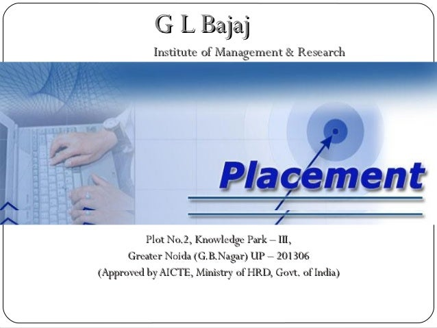G L Bajaj            Institute of Management & Research          Plot No.2, Knowledge Park – III,      Greater Noida (G.B....