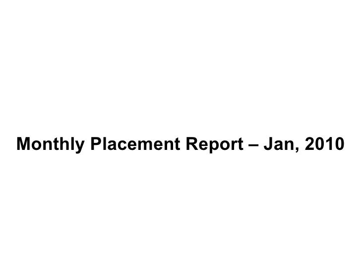 Monthly Placement Report – Jan, 2010