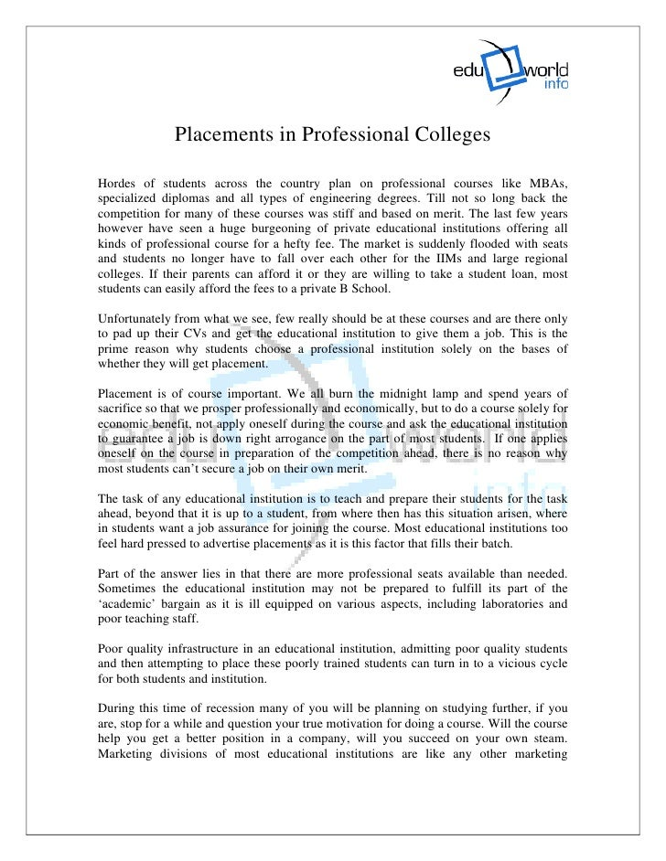 Placements in Professional Colleges  Hordes of students across the country plan on professional courses like MBAs, special...