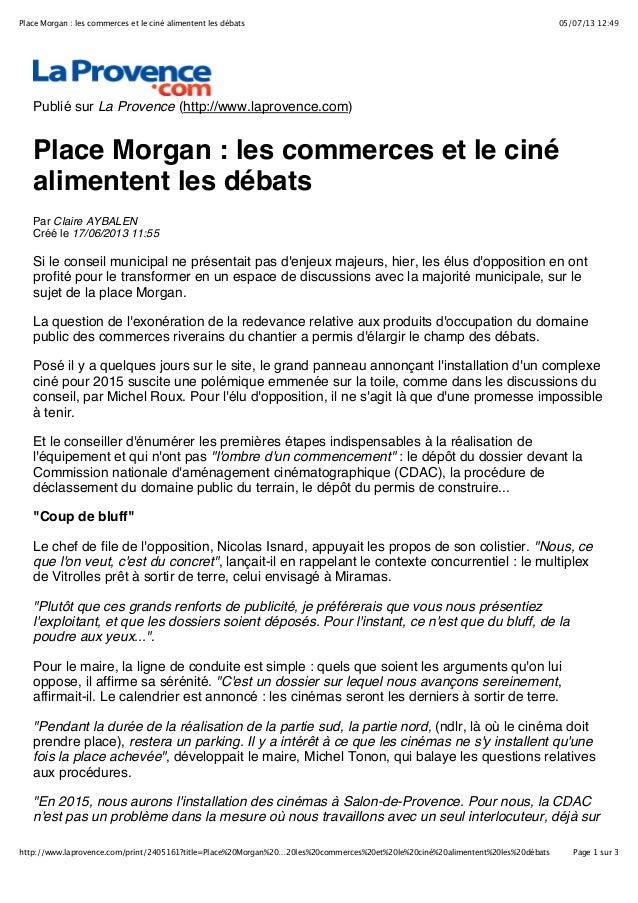 05/07/13 12:49Place Morgan : les commerces et le ciné alimentent les débats Page 1 sur 3http://www.laprovence.com/print/24...