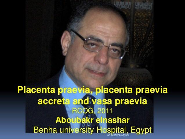 Placenta praevia, placenta praevia accreta and vasa praevia