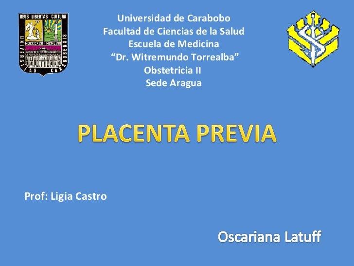 """Universidad de Carabobo Facultad de Ciencias de la Salud Escuela de Medicina """" Dr. Witremundo Torrealba"""" Obstetricia II  S..."""