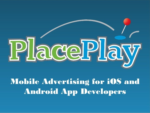 Mobile Advertising for iOS and  Android App Developers