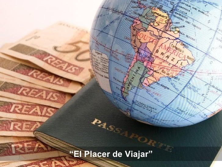 """"""" El Placer de Viajar"""""""