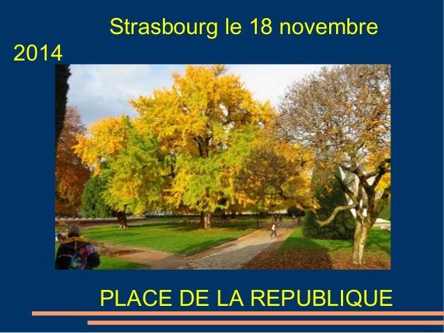 Strasbourg le 18 novembre  2014  PLACE DE LA REPUBLIQUE