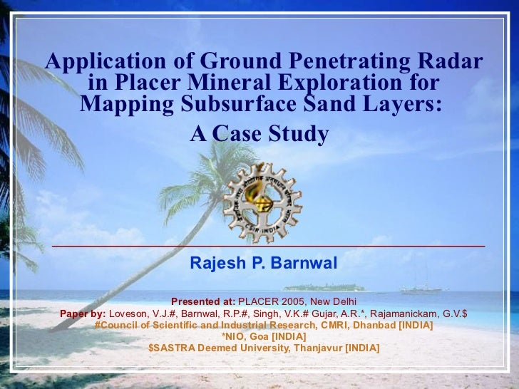 Application of Ground Penetrating Radar in Placer Mineral Exploration for Mapping Subsurface Sand Layers:  A Case Study   ...