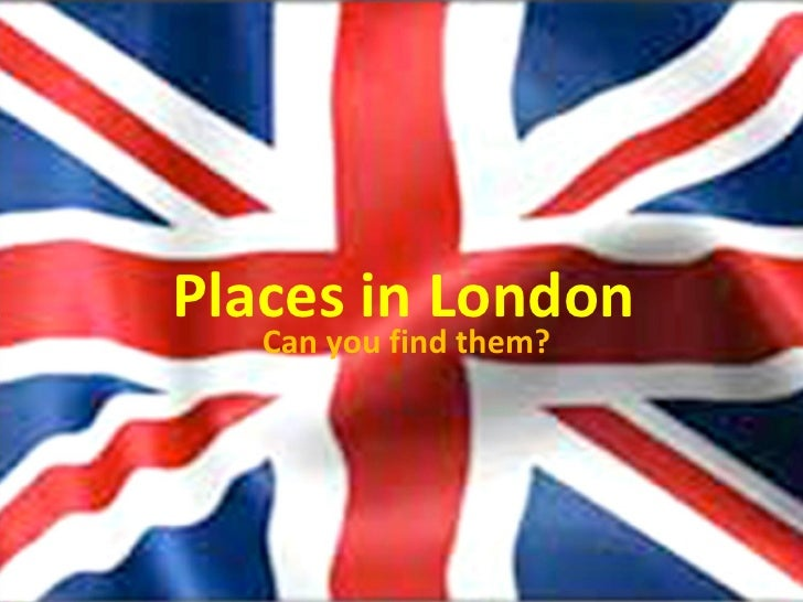 Places in London Can you find them?