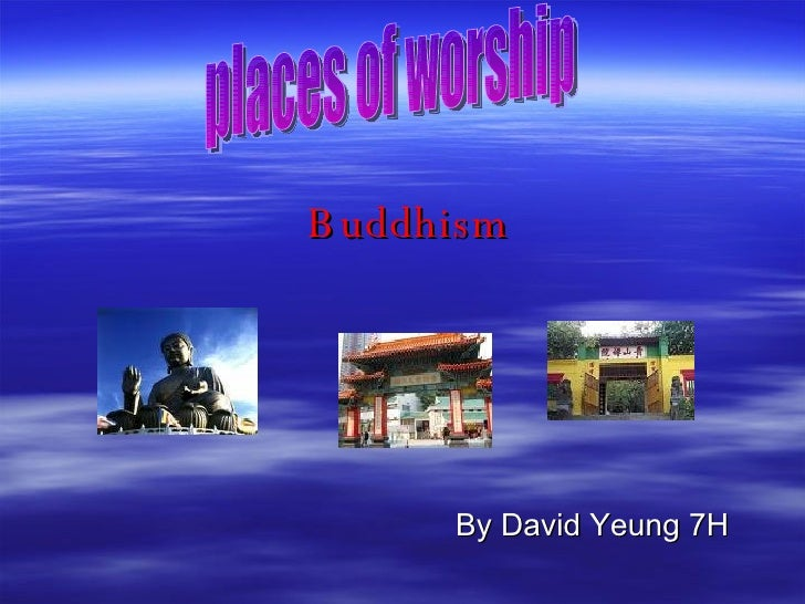 Buddhism By David Yeung 7H places of worship