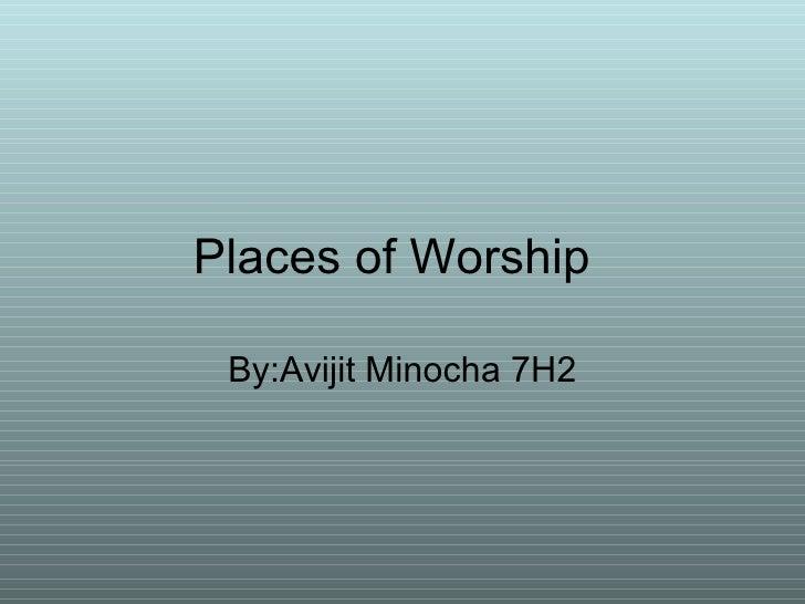 Places of Worship  By:Avijit Minocha 7H2