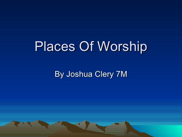 Places Of Worship By Joshua Clery 7M