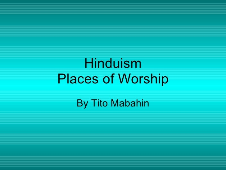 Hinduism Places of Worship By Tito Mabahin