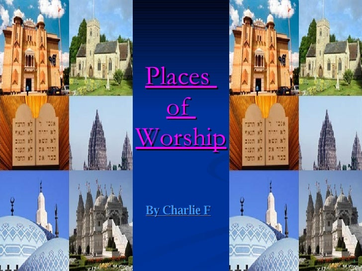 Places  of  Worship By Charlie F