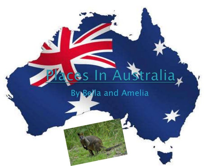 Places In Australia<br />By Bella and Amelia<br />