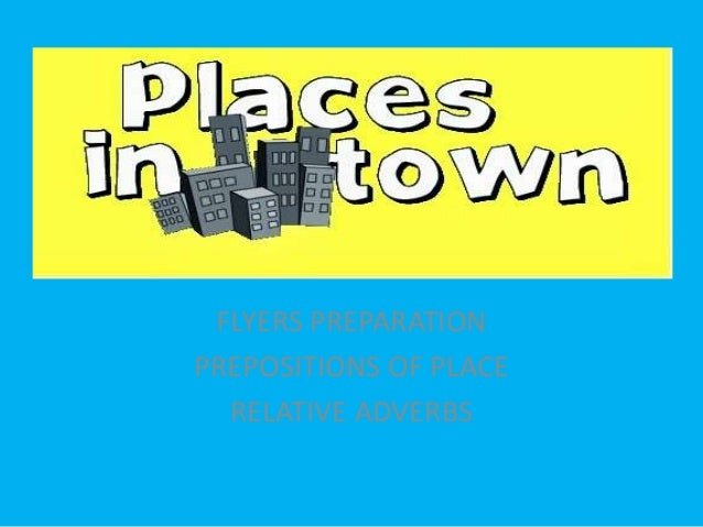 PLACES IN THE CITY FLYERS PREPARATION PREPOSITIONS OF PLACE RELATIVE ADVERBS