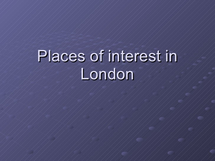 Places of interest in London
