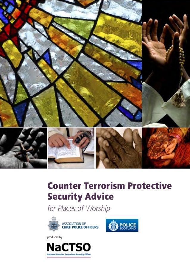 CounterTerrorismProtective SecurityAdvice forPlacesofWorship producedby