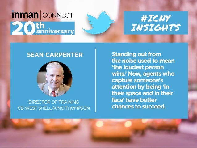 SEAN CARPENTER DIRECTOR OF TRAINING CB WEST SHELL/KING THOMPSON #ICNY INSIGHTS Standing out from the noise used to mean 't...
