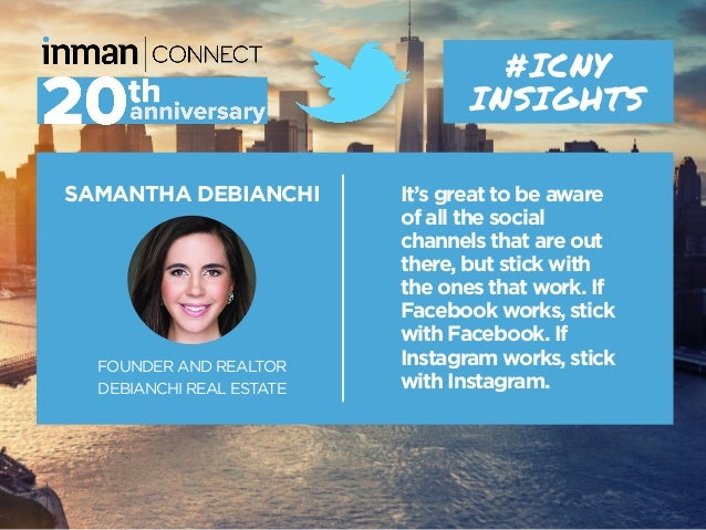 SAMANTHA DEBIANCHI FOUNDER AND REALTOR DEBIANCHI REAL ESTATE #ICNY INSIGHTS It's great to be aware of all the social chann...