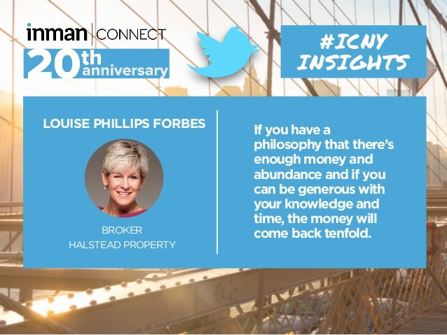 LOUISE PHILLIPS FORBES BROKER HALSTEAD PROPERTY #ICNY INSIGHTS If you have a philosophy that there's enough money and abun...