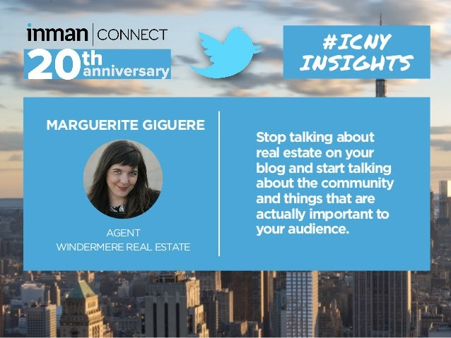 MARGUERITE GIGUERE AGENT WINDERMERE REAL ESTATE #ICNY INSIGHTS Stop talking about real estate on your blog and start talki...