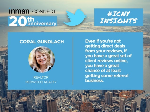 CORAL GUNDLACH REALTOR REDWOOD REALTY #ICNY INSIGHTS Even if you're not getting direct deals from your reviews, if you hav...